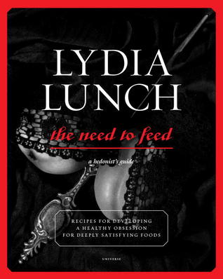 lydia lunch need to feed