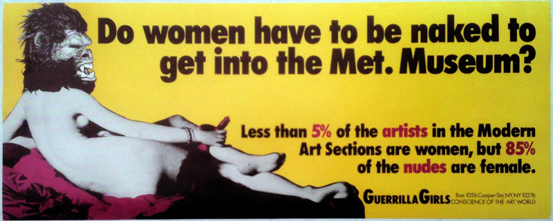guerilla girls Do Women Have to be Naked To Get Into The Met. Museum, 1989